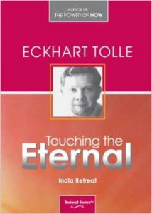 Eckhart Tolle - Touching the Eternal