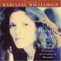 Marianne Williamson - A Return to Love