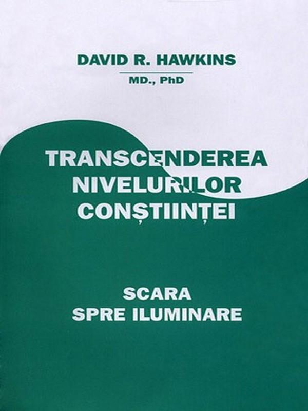 david-r-hawkins-transcenderea-nivelurilor-constiintei-scara-spre-iluminare