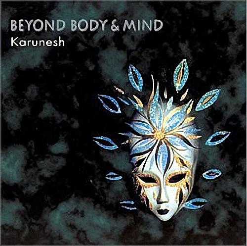 [portalspiritual.com] - Karunesh - 1996 - Beyond Body & Mind