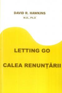 Dr. David R. Hawkins – Letting Go – Calea renunţării