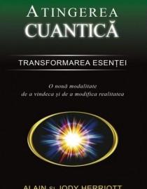 Alain si Jody Herriott - Atingerea cuantica - transformarea esentei