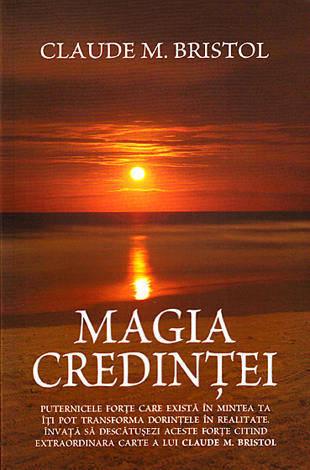 Claude M Bristol - Magia credintei