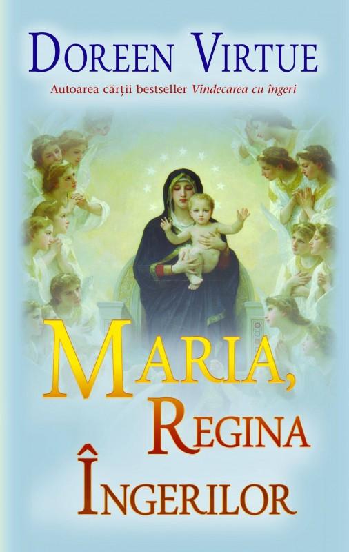 Doreen Virtue - Maria, Regina ingerilor
