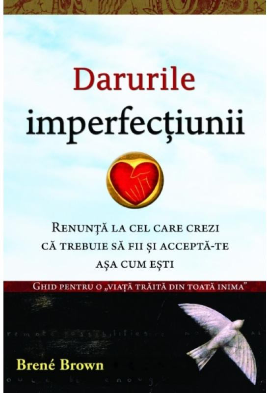 Dr. Brene Brown - Darurile imperfectiunii