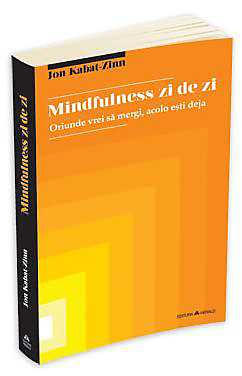 mindfulness-zi-de-zi—oriunde-vrei-sa-mergi-acolo-esti-deja_1_produs