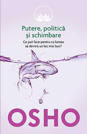 osho-vol-6-putere-politica-si-schimbare-ce-pot-face-pentru-ca-lumea-sa-devina-un-loc-mai-bun_1_produs
