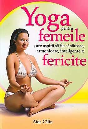 yoga-pentru-femeile-care-aspira-sa-fie-sanatoase-armonioase-inteligente-si-fericite_1_produs