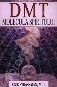 DMT – Molecula spiritului