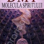 [video] DMT – Molecula spiritului