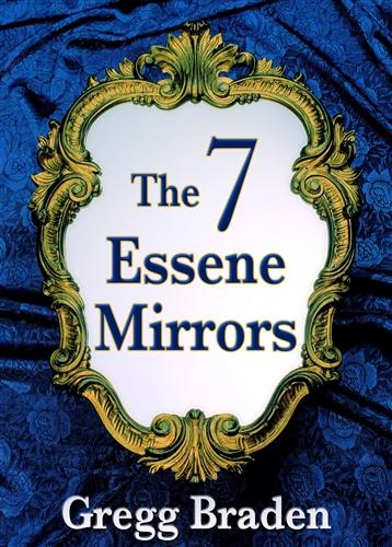 Gregg Braden - Cele 7 oglinzi eseniene