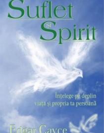 Edgar Cayce - Suflet si spirit
