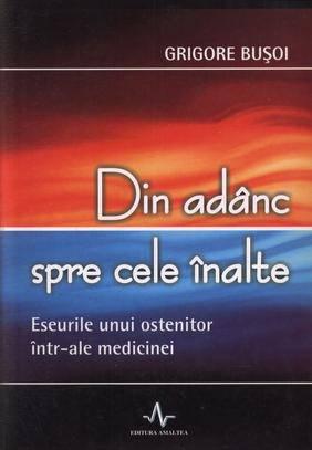 din-adanc-spre-cele-inalte-eseul-unui-ostenitor-intr-ale-medicinei_1_produs