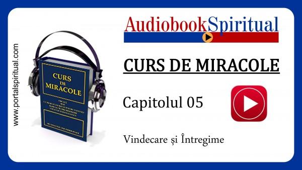 curs de miracole - cap05 - vindecare si intregime