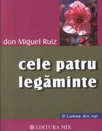 Don Miguel Ruiz - Cele Patru Legaminte