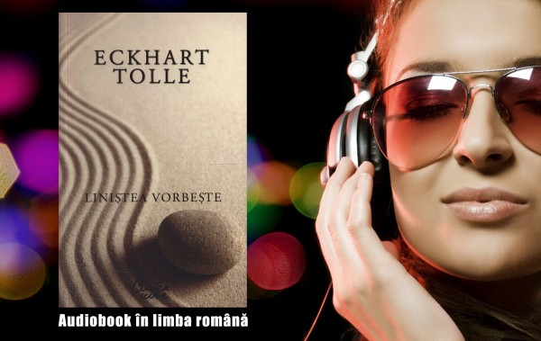 Eckhart Tolle - Linistea vorbeste - audiobook in limba romana