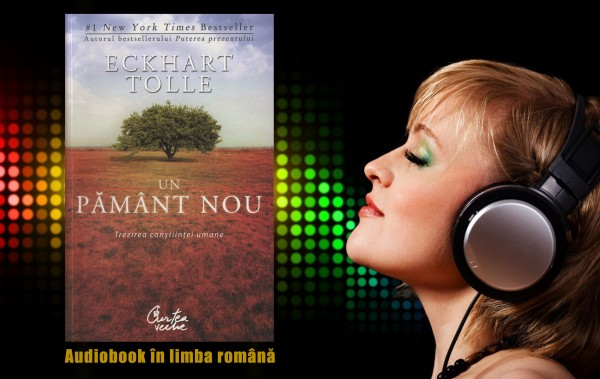 Eckhart Tolle - Un Pamant nou - audiobook in limba romana