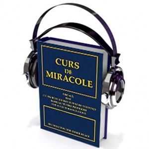 Curs de Miracole - audiobook in limba romana